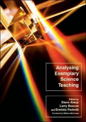Analysing Exemplary Science Teaching - Alsop, Steve, and Bencze, Larry, and Pedretti, Erminia