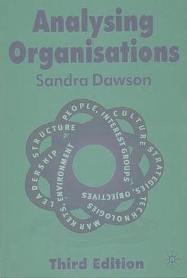 Analysing Organisations - Dawson, Sandra