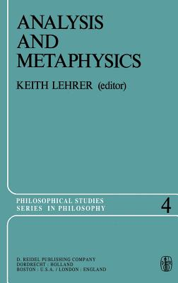 Analysis and Metaphysics: Essays in Honor of R. M. Chisholm - Lehrer, Keith (Editor)