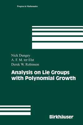 Analysis on Lie Groups with Polynomial Growth - Dungey, Nick, and Ter Elst, A F M (Tom), and Robinson, Derek William