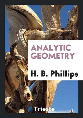 Analytic Geometry - Phillips, Henry Bayard