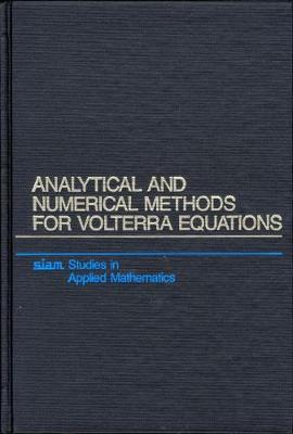 Analytical and Numerical Methods for Volterra Equations - Linz, Peter