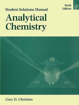 analytical chemistry student solutions manual book by gary d rh alibris com Analytical Chemistry Tools Analytical Chemistry Lecture Notes