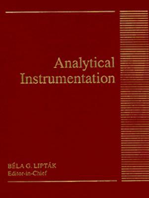 Analytical Instrumentation - Liptak, Bela G, and Liptak, Bila G
