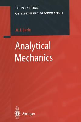 Analytical Mechanics - Lurie, A. I., and Belyaev, A. (Translated by)