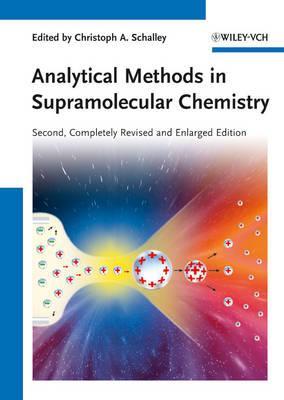 Analytical Methods in Supramolecular Chemistry - Schalley, Christoph A. (Editor)