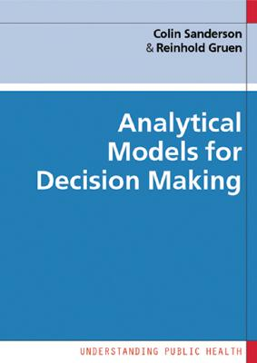 Analytical Models for Decision Making - Sanderson, Colin, and Gruen, Reinhold