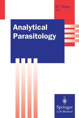 Analytical Parasitology - Rogan, Michael T (Editor)