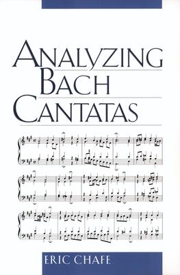 Analyzing Bach Cantatas - Chafe, Eric