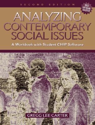 Analyzing Contemporary Social Issues: A Workbook with Student Chip Software - Carter, Gregg Lee