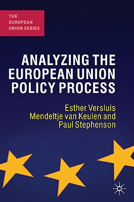Analyzing the European Union Policy Process - Versluis, Esther, and Keulen, Mendeltje van, and Stephenson, Paul