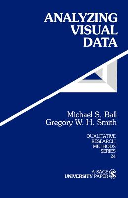 Analyzing Visual Data - Ball, Michael S, Dr., and Smith, Gregory W H