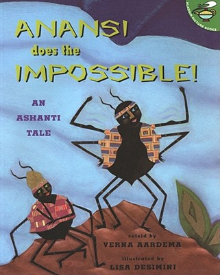 Anansi Does the Impossible: An Ashanti Tale - Aardema, Verna