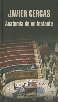 Anatomia De Un Instante - Cercas, Javier