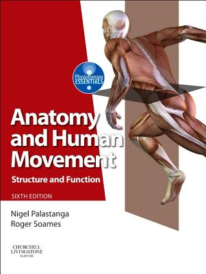 Anatomy and Human Movement: Structure and function - Palastanga, Nigel, and Soames, Roger W.
