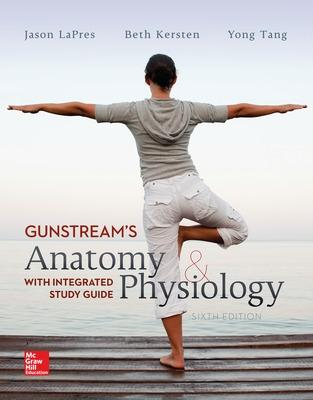 Anatomy and Physiology with Integrated Study Guide - Gunstream, Stanley E.
