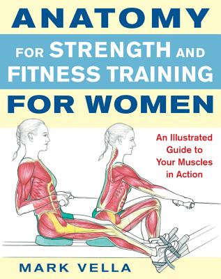 Anatomy for Strength and Fitness for Women - Vella, Mark
