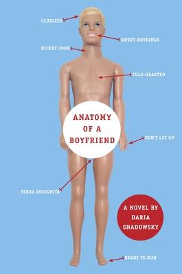 Anatomy of a Boyfriend - Snadowsky, Daria
