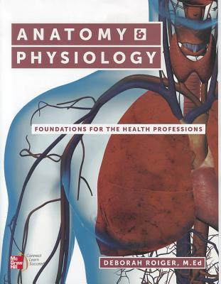 Anatomy & Physiology: Foundations for the Health Professions - Roiger, Deborah