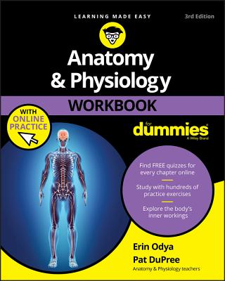Anatomy & Physiology Workbook for Dummies with Online Practice - Odya, Erin, and Dupree, Pat