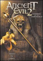 Ancient Evil 2: The Guardian of the Underworld