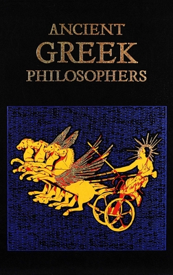 Ancient Greek Philosophers - Editors of Canterbury Classics (Editor), and Mondschein, Ken (Introduction by)