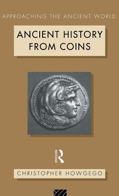 Ancient History from Coins - Howgego, Christopher