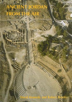 Ancient Jordan from the Air - Kennedy, D L, and Bewley, Robert