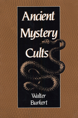 Ancient Mystery Cults - Burkert, Walter