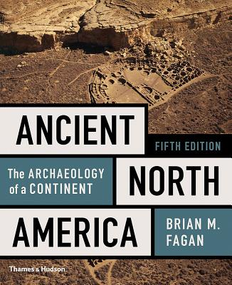 Ancient North America: The Archaeology of a Continent - Fagan, Brian M