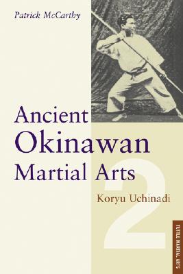 Ancient Okinawan Martial Arts Volume 2 - McCarthy, Patrick, and McCarthy, Yuriko