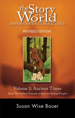 Ancient Times: From the Earliest Nomads to the Last Roman Emperor - Bauer, Susan Wise