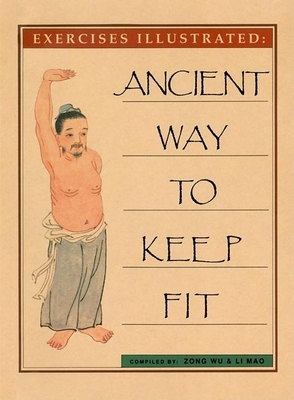 Ancient Way to Keep Fit - Wu, Zong, and Mao, Li, and Frantzis, Kuman (Foreword by)