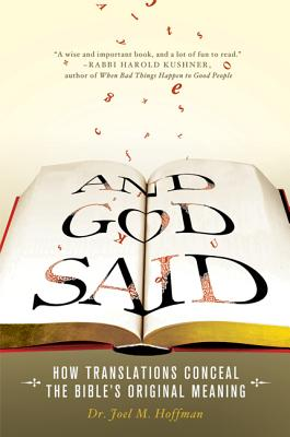 And God Said: How Translations Conceal the Bible's Original Meaning - Hoffman, Joel M, Dr., PhD