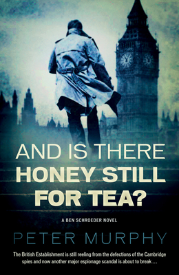 And Is There Honey Still For Tea? - Murphy, Peter