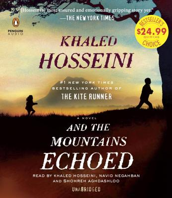 And the Mountains Echoed - Hosseini, Khaled (Read by), and Negahban, Navid (Read by), and Aghdashloo, Shohreh (Read by)