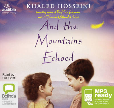 And the Mountains Echoed - Hosseini, Khaled (Read by), and Aghdashloo, Shohreh (Read by), and Negahban, Navid (Read by)