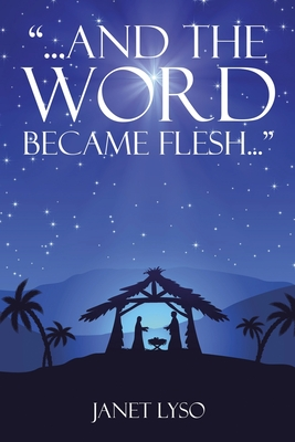 And the Word Became Flesh - Lyso, Janet