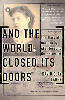 And the World Closed Its Doors: The Story of One Family Abandoned to the Holocaust - Large, David Clay