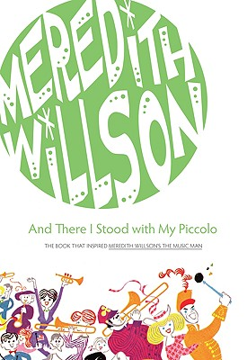 And There I Stood with My Piccolo - Willson, Meredith