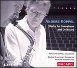 Anders Koppel: Works for Saxophone and Orchestra