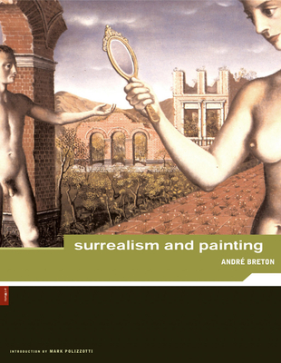 André Breton: Surrealism and Painting - Breton, Andre, and Miro, Joan, and Dali, Salvador