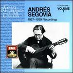 Andr�s Segovia: 1927-1939 Recordings, Vol. 1