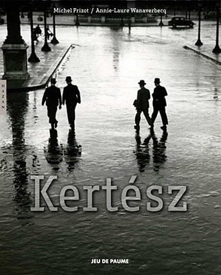 Andre Kertesz - Frizot, Michel, and Wanaverbecq, Annie-Laure