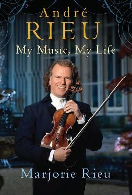 Andre Rieu: My Music, My Life - Rieu, Marjorie
