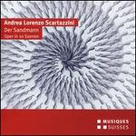 Andrea Lorenzo Scartazzini: Der Sandmann, Oper in 10 Szenen