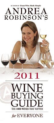 Andrea Robinson's Wine Buying Guide for Everyone - Robinson, Andrea