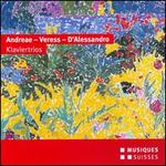 Andreae, Veress, D'Alessandro: Klaviertrios