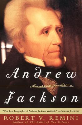 Andrew Jackson - Remini, Robert Vincent