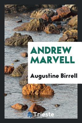 Andrew Marvell - Birrell, Augustine